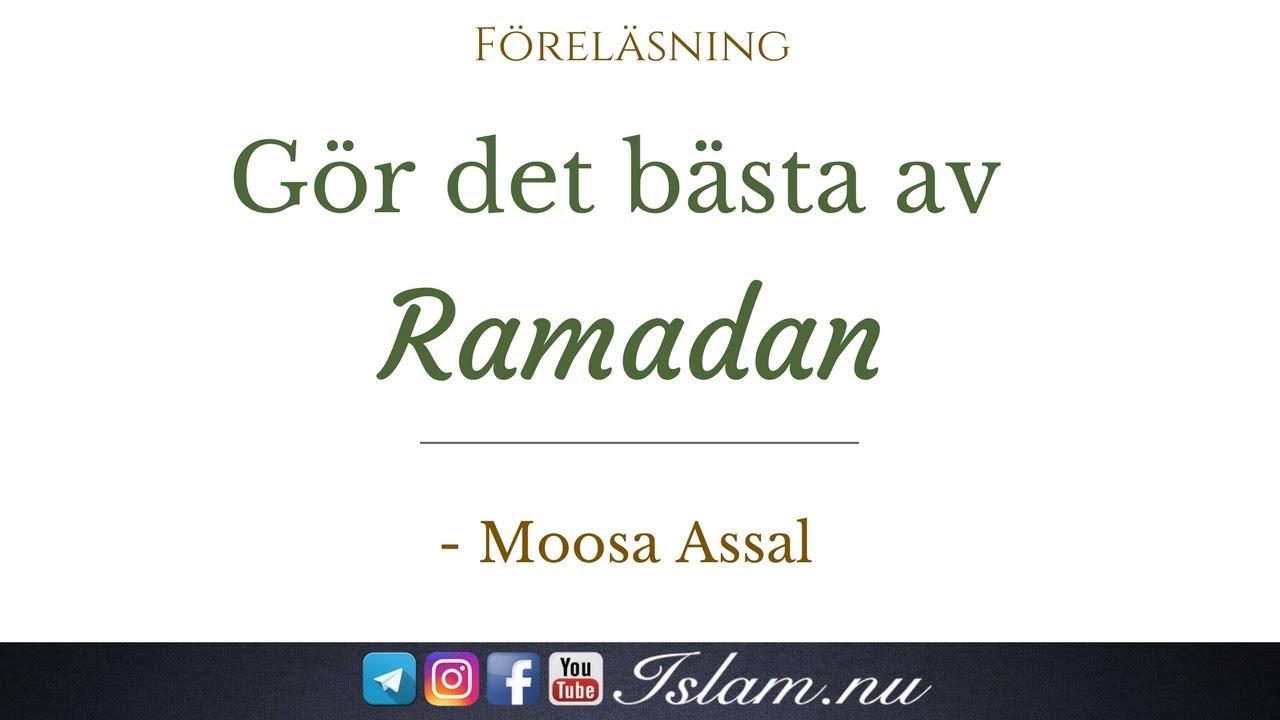 Gör det bästa av Ramadan | Moosa Assal