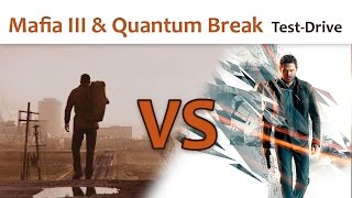 🎮 Mafia III & Quantum Break (Test-Drive)