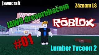 Roblox | Lumber Tycoon 2 | Jawo drevorubačom | #01 | SK/CZ | Zaznam LS