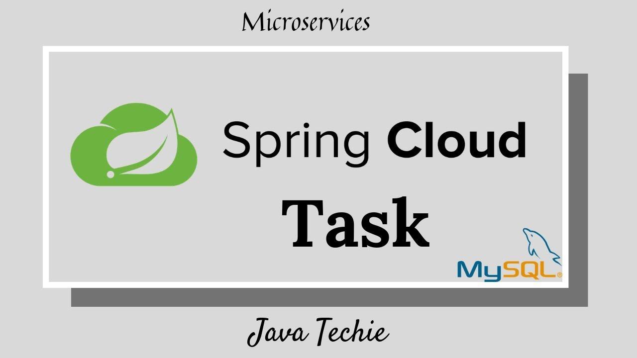 SpringBoot : Spring Cloud Task | Example | Java Techie