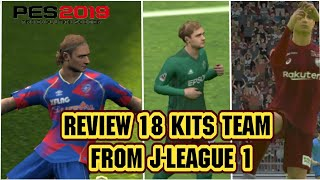 REVIEW 18 KITS TEAM FROM J-LEAGUE 1 // PES 2019 MOBILE