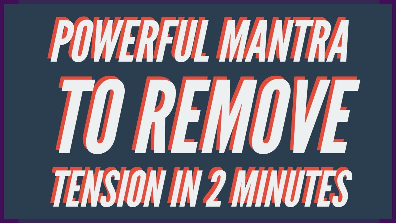 Powerful Mantra to Remove Tension in 2 Minutes