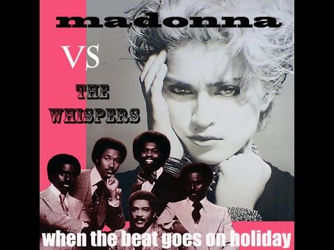 Madonna VS The Whispers ~ When The Beat Goes On Holiday Disco Purrfection Mash Up