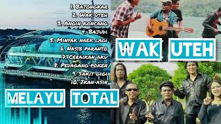 Gambar cover Kumpulan lagu wak uteh||kumpulan lagu melayu||10 lagu terbaik wak uteh