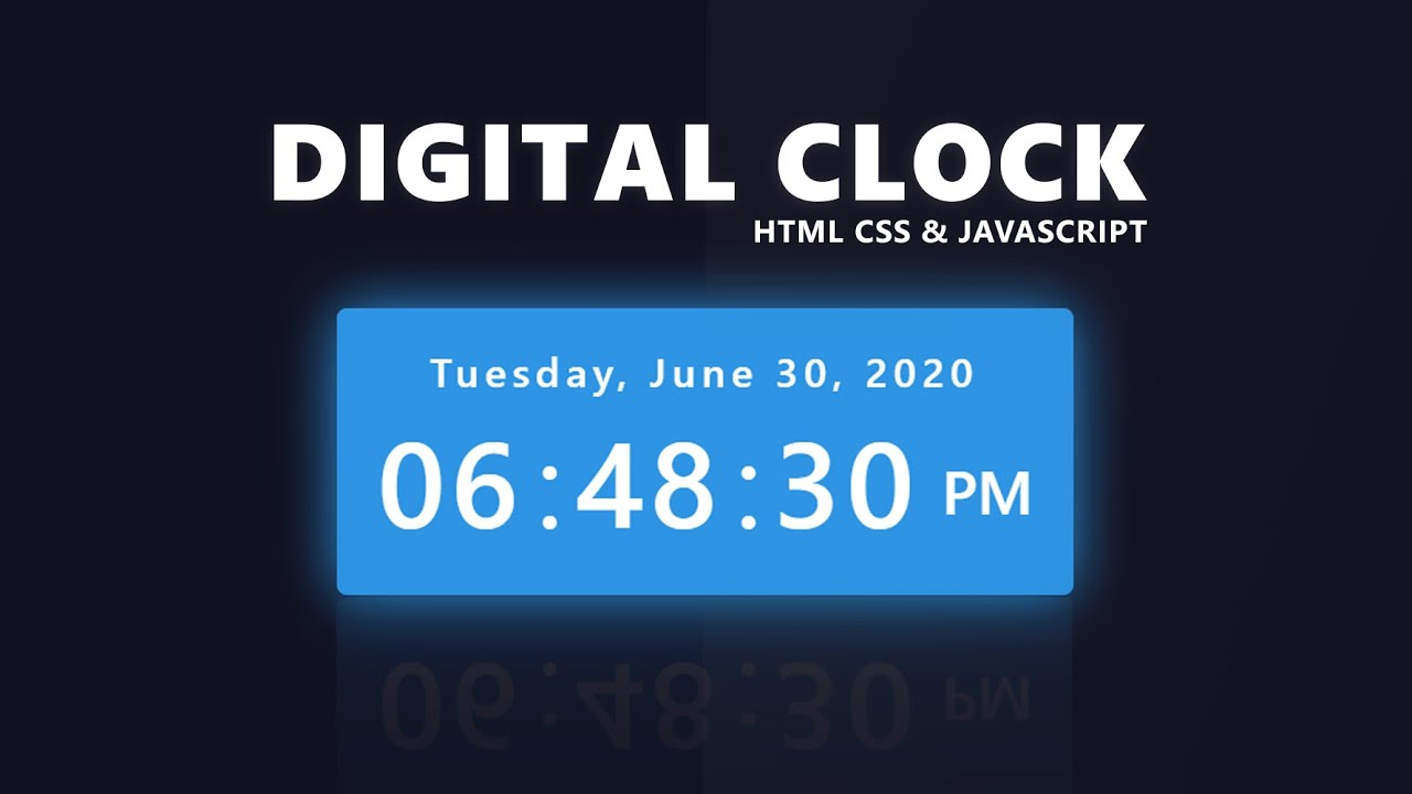 Digital Clock With Date (Day, Month, Year) Using HTML, CSS & Javascript