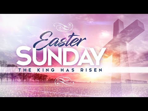 "Easter Sunday 2018  ""Easter Reminders"""