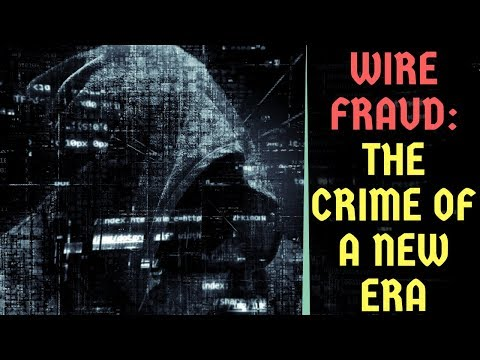 Wire Fraud - The Crime of a New Era