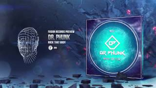 Dr Phunk - Rock That Body (Fusion 266)