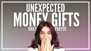 Prayer for Unexpected Money Gifts - Unexpected Money and Income Prayers