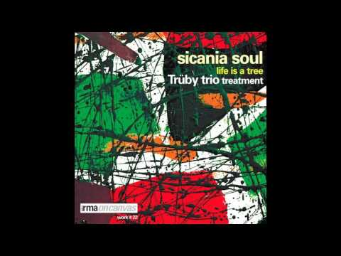 Sicania Soul - Life Is A Tree - Sicania Soul Inner Mix