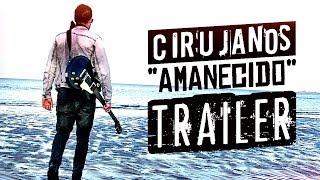 Trailer Amanecido - Cirujanos Rock // Caligo Films