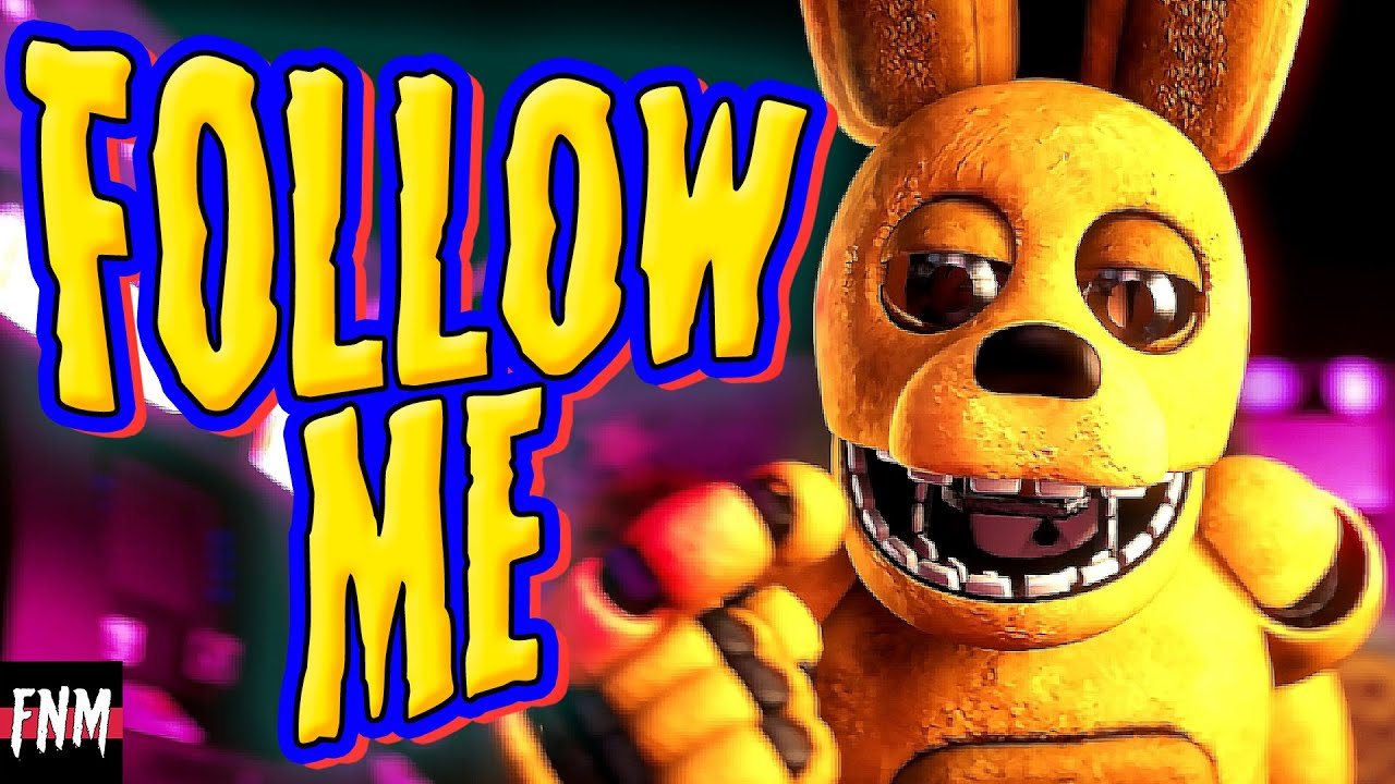 """Download FNAF SONG """"Follow Me"""" (ANIMATED)"""
