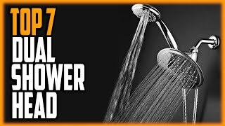 Best Dual Shower Heads 2020 - Top 7 Luxury Dual Shower Head Reviews