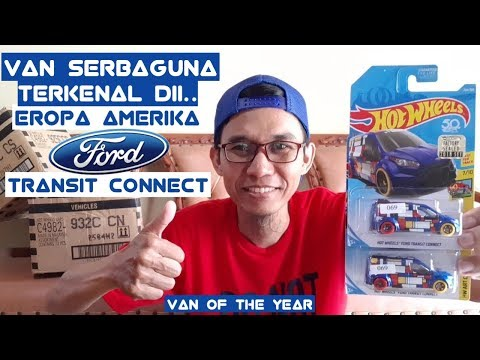 VAN SERBAGUNA Terkenal Di Eropa Dan Amerika  – FORD TRANSIT CONNECT REVIEW Hot Wheels