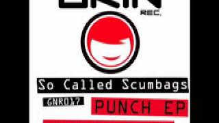 So Called Scumbags - Punch (Felix Leiter Remix) Grin Recordings