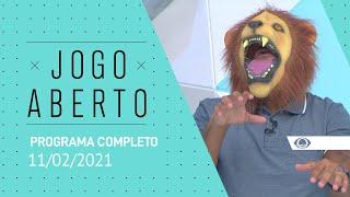 JOGO ABERTO - 11/02/2021 - PROGRAMA COMPLETO