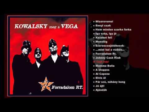 Kowalsky meg a Vega - Forradalom Rt. (Teljes album)