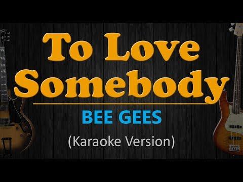 BEE GEES - To Love Somebody (Karaoke Version)