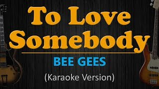 BEE GEES - To Love Somebody (Karaoke version)