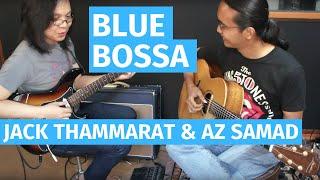 Blue Bossa - Jack Thammarat & Az Samad (Jazz Guitar Jam) #AzJams Episode 13