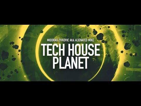 Tech House Planet 021 (with Miodrag Zivkovic aka Alienated Mike) 13.01.2017