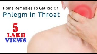 Natural Home Remedies To Get Rid Of Phlegm In Throat