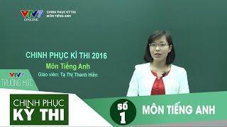 VTV7 | Chinh phục kỳ thi 2016 | Tiếng Anh | Số 1