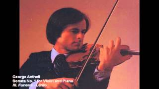 George Antheil - Sonata No  1 for Violin and Piano, performed by Thomas Halpin and Yvar Mikhashoff