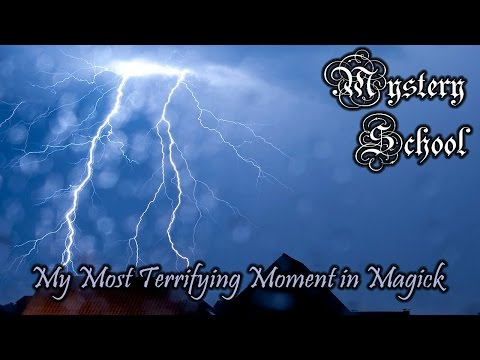 Mystery School Lesson 59: My Most TERRIFYING Moment in Magick