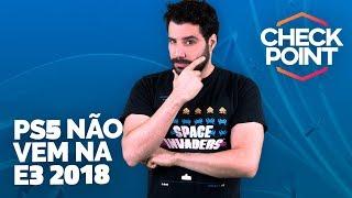 SONY NÃO TRARÁ PS5 NA E3 2018, CUSTO DO NOVO TOMB RAIDER E KONAMI FATURA MAIS QUE NUNCA - Checkpoint