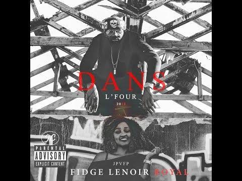 Fidge LeNoir Royal- Dans l'Four [JPVFP #1] (Clip Officiel)