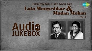 Greatest Hits of Lata Mangeshkar & Madan Mohan - Vol. 3 | Old Hindi Songs Jukebox