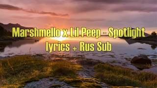Marshmello & Lil Peep - Spotlight [Lyrics] + [Rus Sub]