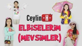 Ceylin-H   Elbiselerim (mevsimler) Çocuk Şarkısı