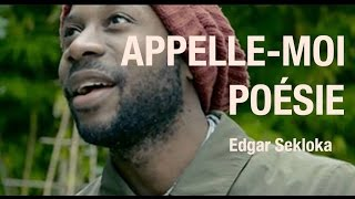 Appelle-Moi Poésie | Edgar Sekloka - Rivière Lavoir