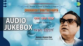 Hits of Dhananjay Bhattacharya | Bengali Classical Songs | Audio Jukebox