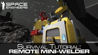 Space Engineers - Remote Control Mini-Welder Tutorial - Survival Mode
