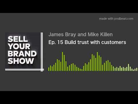 Ep. 15 Build trust with customers