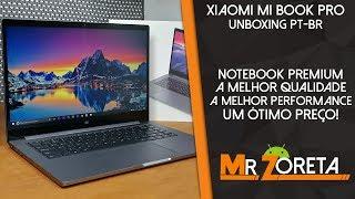 Xiaomi Mi Notebook PRO - O notebook mais completo da Xiaomi! Esse é incrível! - Unboxing PT-BR