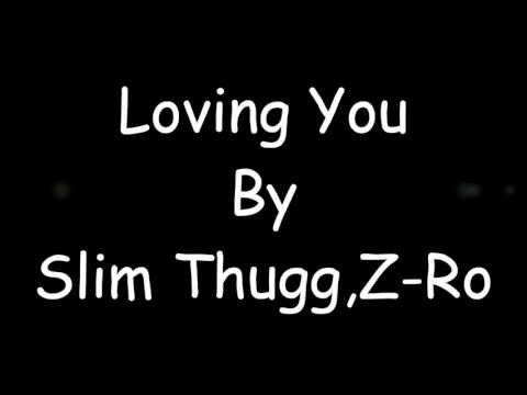 Loving You - Slim Thug, Z-Ro Lyrics HD 2013