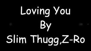 Loving You - Slim Thug, Z-Ro Lyrics HD 2013