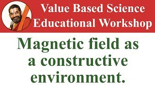 Magnetic field as a constructive Environment | Value Based Science Educational Workshop | JET WORLS thumbnail