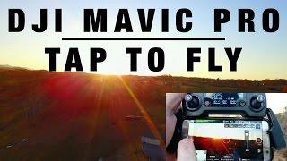 Tutorial: DJI Mavic Pro // Tap To Fly