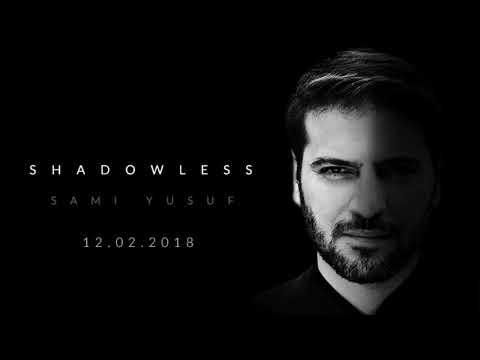 Sami Yusuf - Shadowless (12.02.2018)