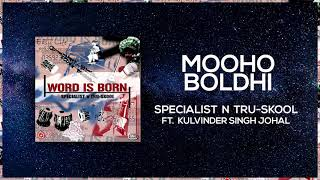 Mooho Boldi | Full Audio | Specialist N Tru Skool ft Kulvinder Johal | Word Is Born