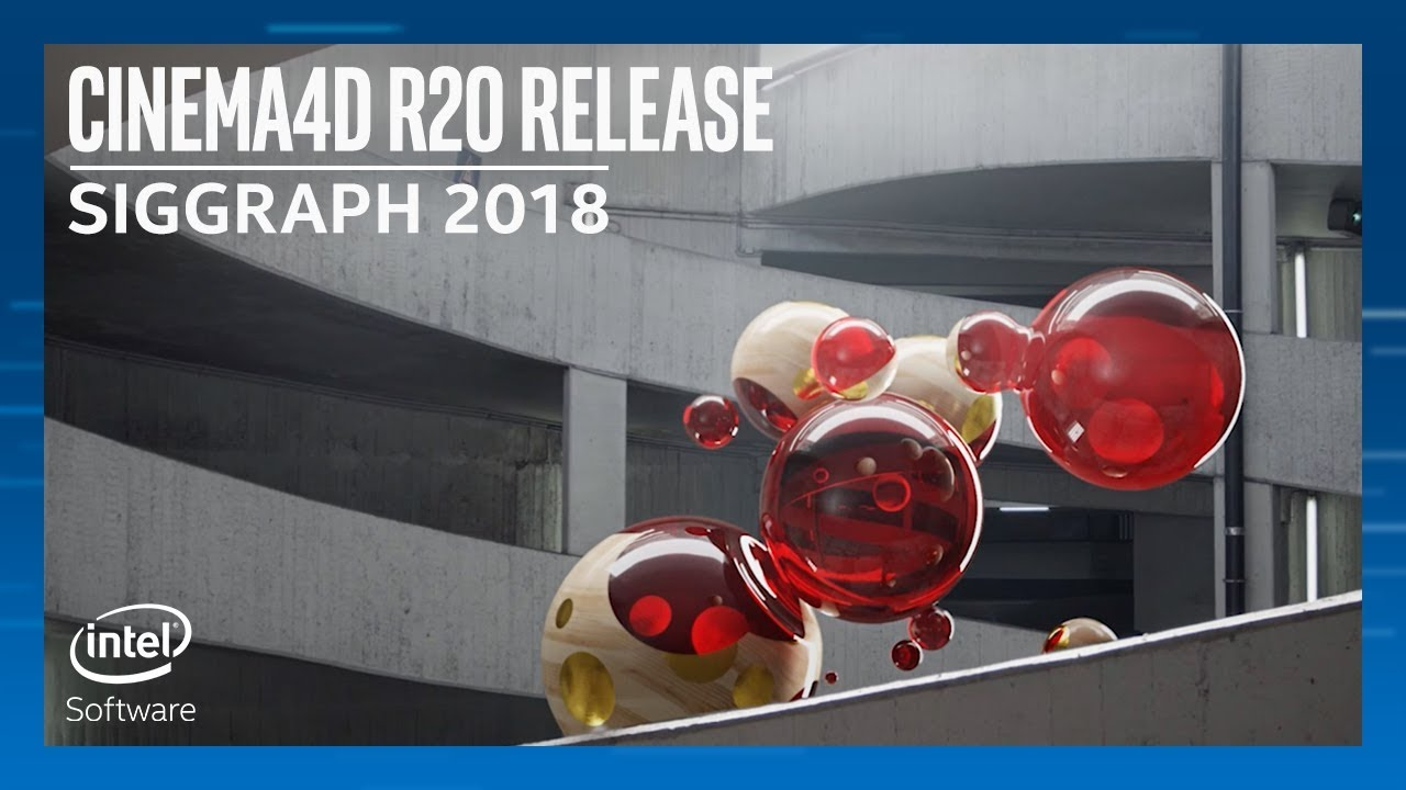 Video Series: SIGGRAPH 2018—Cinema 4D* Release 20 | Intel® Software