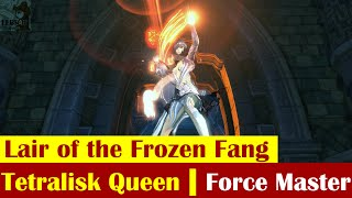 [ BLADE & SOUL ] Lair of the Frozen Fang : Tetralisk Queen | Force Master's Perspective