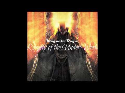 Magneto Dayo - Royalty Of The UnderWorld Full Mixtape