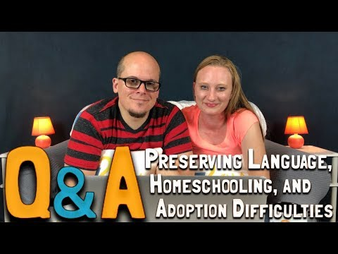 Q&A Episode 3: Preserving Language, Homeschooling, and Adoption Difficulties (February 21, 2018)