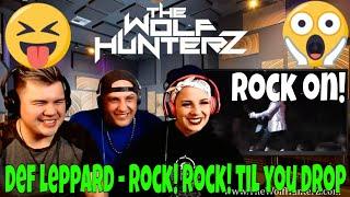 DEF LEPPARD - Rock! Rock! (Till You Drop) THE WOLF HUNTERZ Jon Travis and Suzi Reaction
